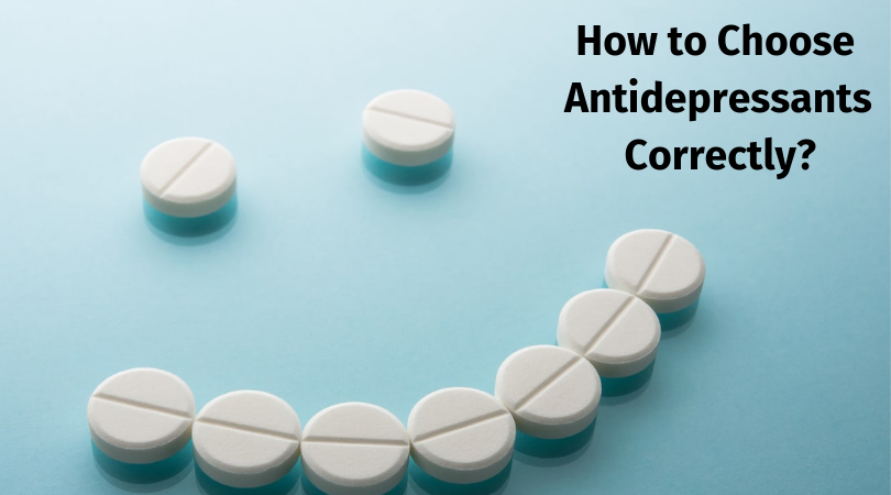 How to Choose Antidepressants Correctly_